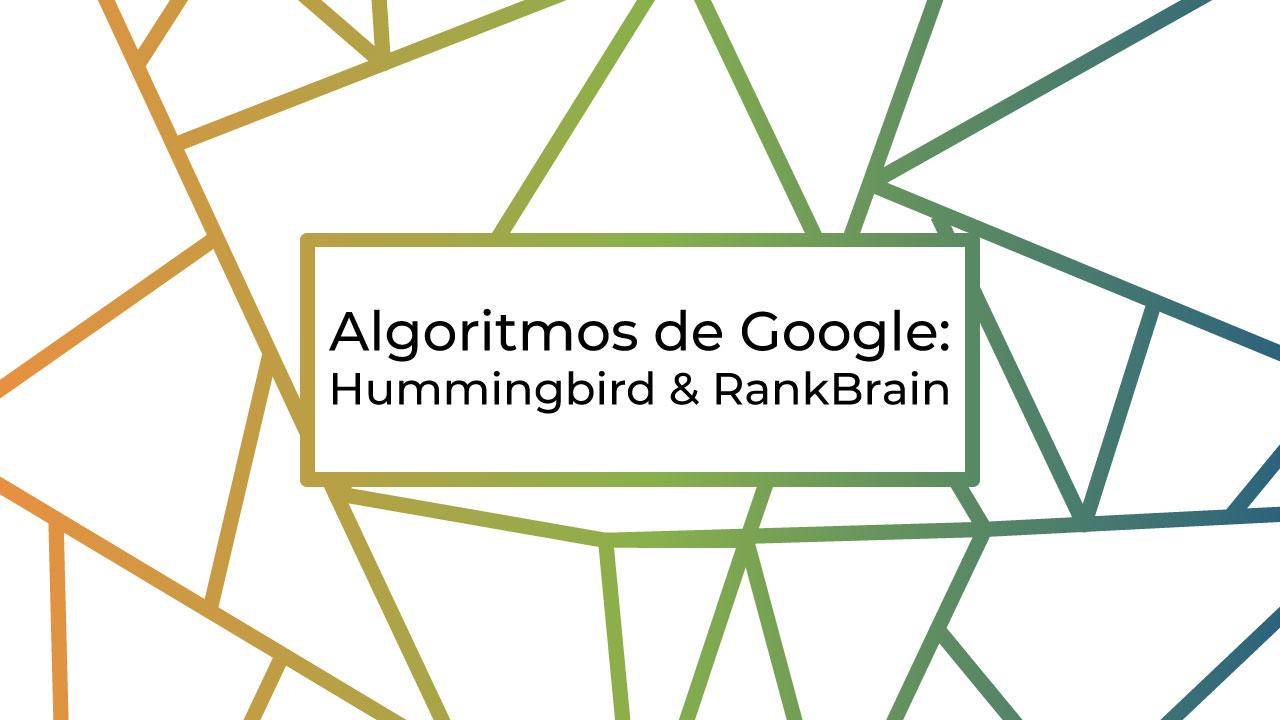 algoritmos hummingbird y rankbrain