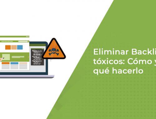 Eliminar backlinks tóxicos: Cómo y por qué hacerlo
