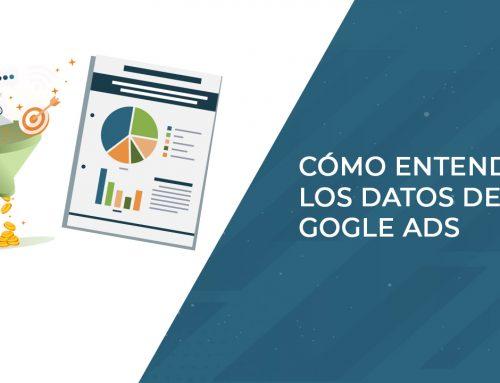 Cómo entender los datos de Google Ads