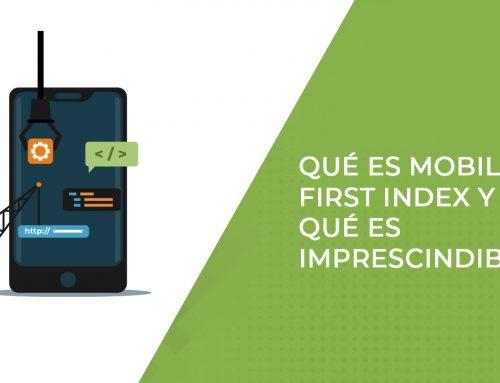 Qué es es el mobile first index y por qué es imprescindible